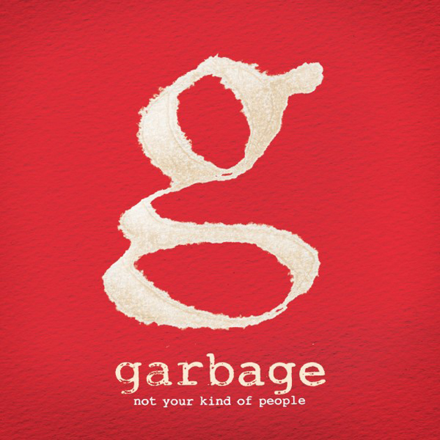 Garbage-Not-Your-Kind-of-People-e1332895448101