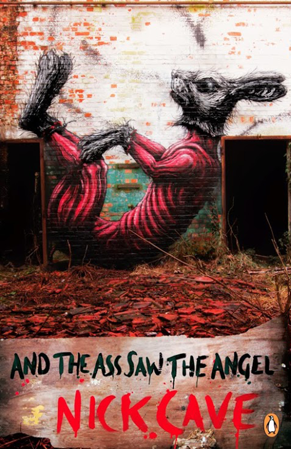 And the Ass Saw the Angel (Nick Cave) - Artista: ROA