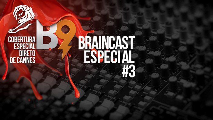 Braincast Especial #3: Cannes Lions 2013