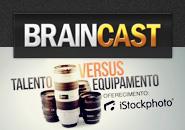 Braincast 80 – Fotografia: Talento vs. Equipamento