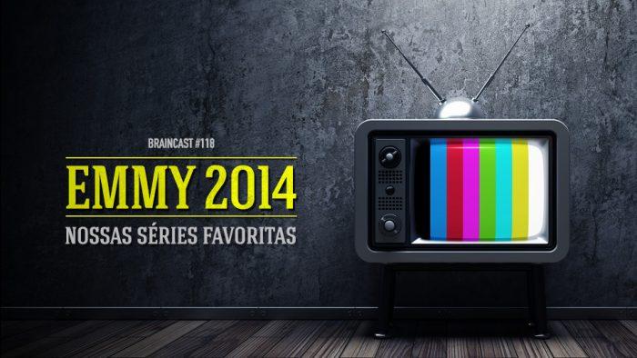 Braincast 118 – EMMY 2014: Nossas séries favoritas