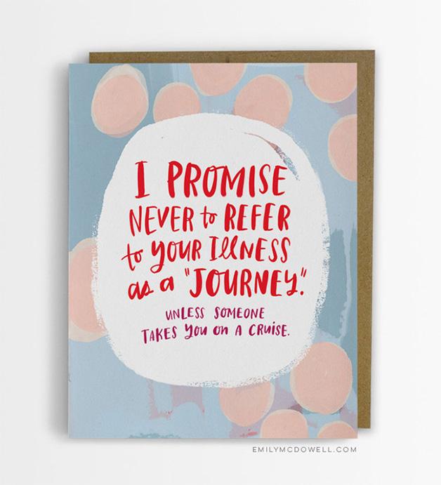 """""""Eu prometo nunca me referir à sua doença como 'jornada' – a menos que alguém te leve em um cruzeiro"""""""