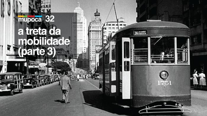Mupoca #032 – A treta da mobilidade (parte 3)