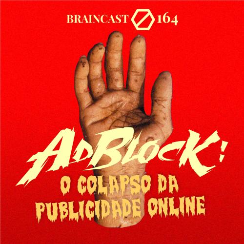 capa_BRAINCAST_164_AdBlock_500X500