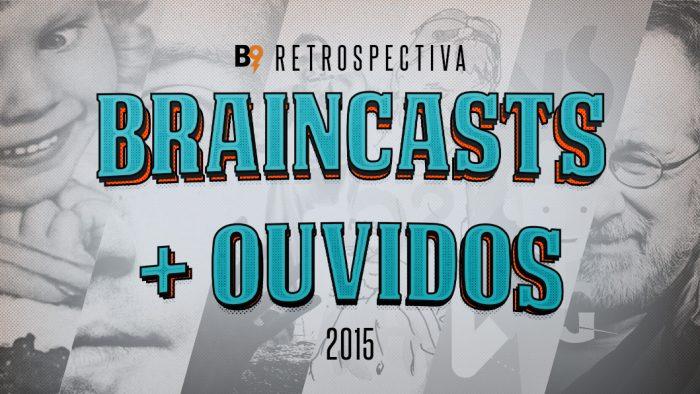 Retrospectiva Braincast