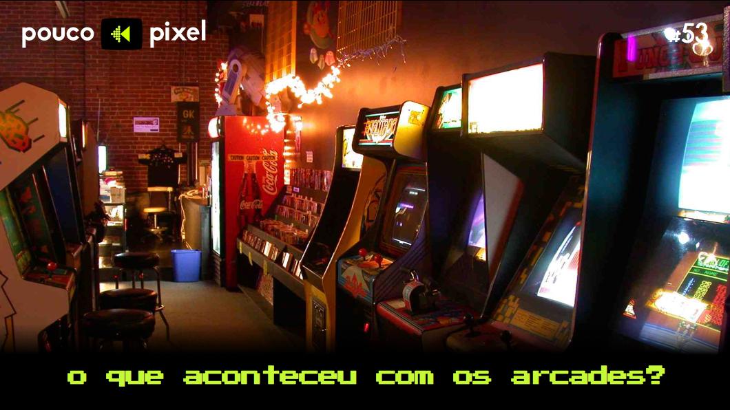 Capa - O que aconteceu com os arcades?