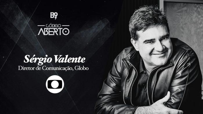 Código Aberto – Sérgio Valente, Globo