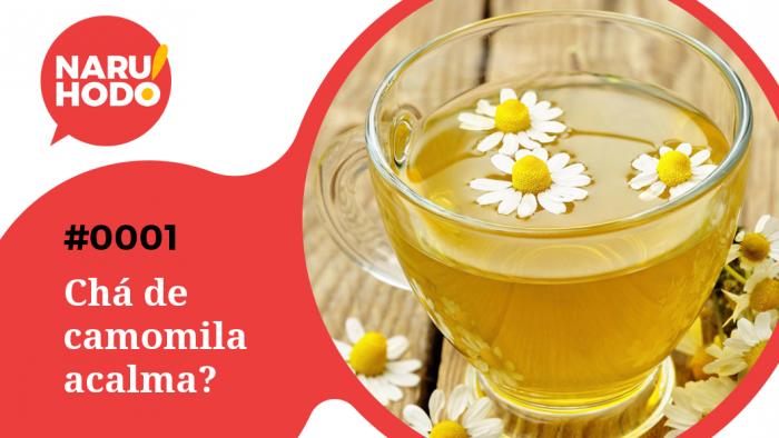 Naruhodo! #1 – Chá de camomila acalma?