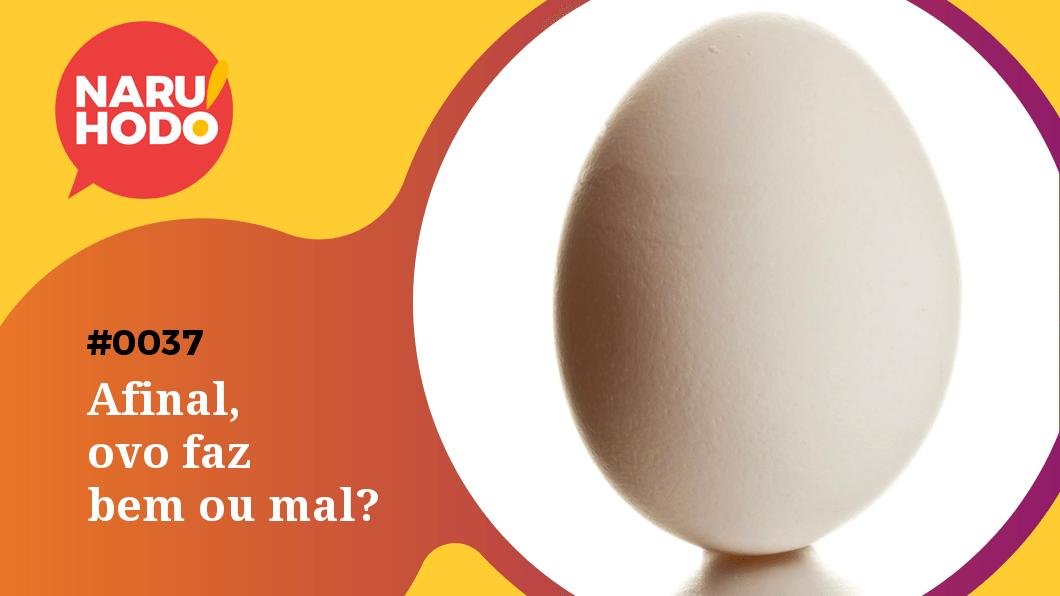 Capa - Afinal, ovo faz bem ou mal?
