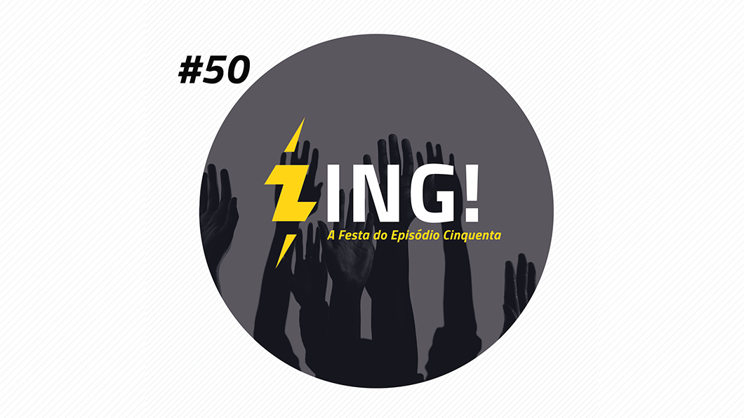 Zing! 50 – A Festa do Episódio Cinquenta