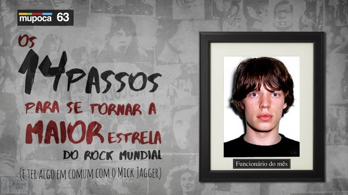 Mupoca #063 – Os 14 passos para se tornar a maior estrela do rock mundial