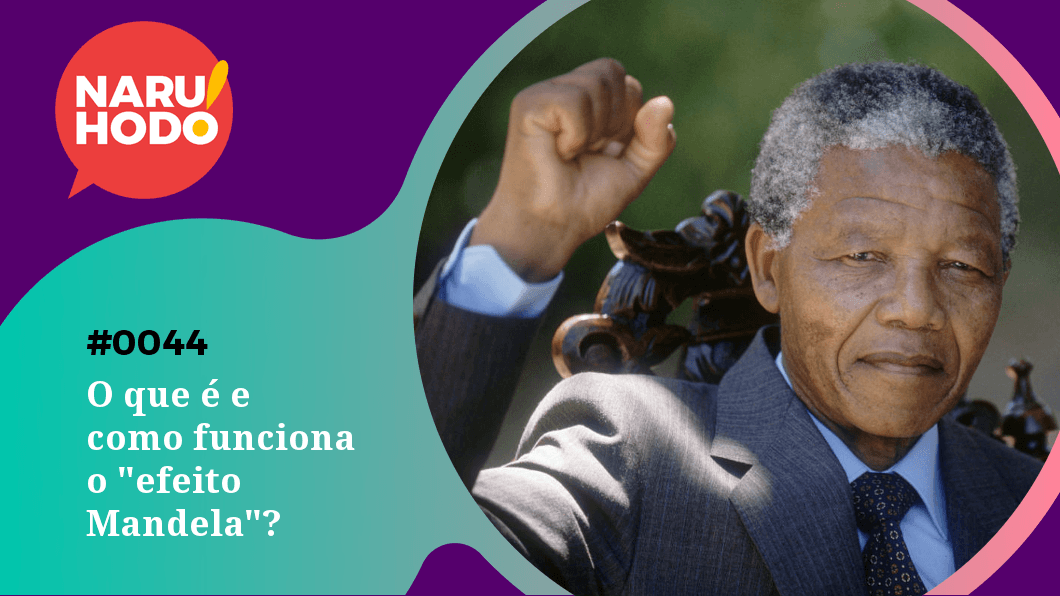 Capa - O que é e como funciona o efeito Mandela?