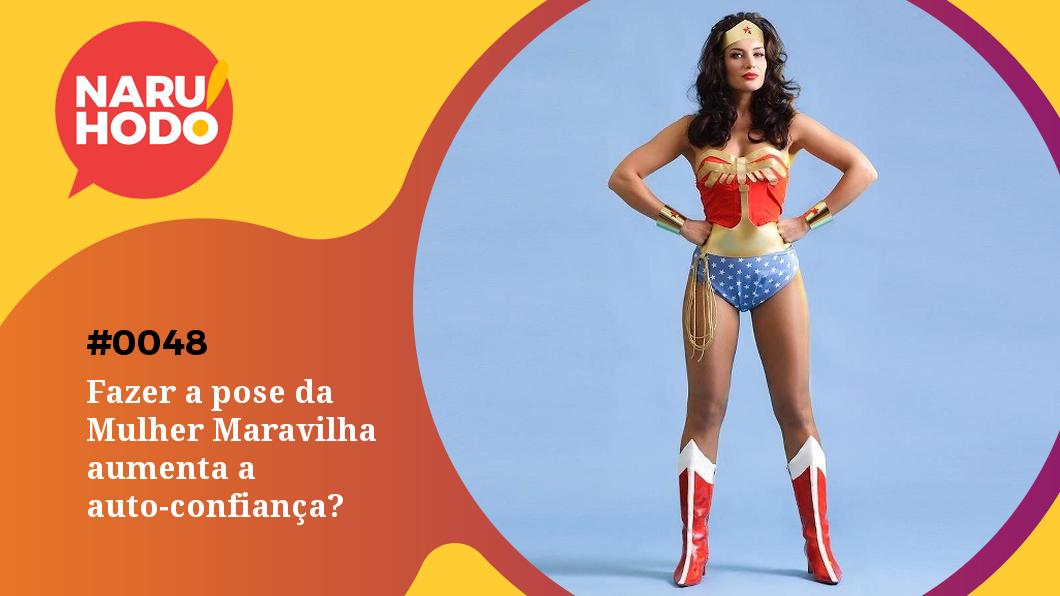 Capa - Fazer a pose da Mulher Maravilha aumenta a auto-confiança?
