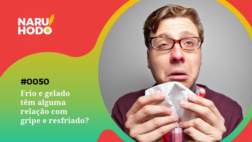 Capa - Frio e gelado têm alguma relação com gripe e resfriado?