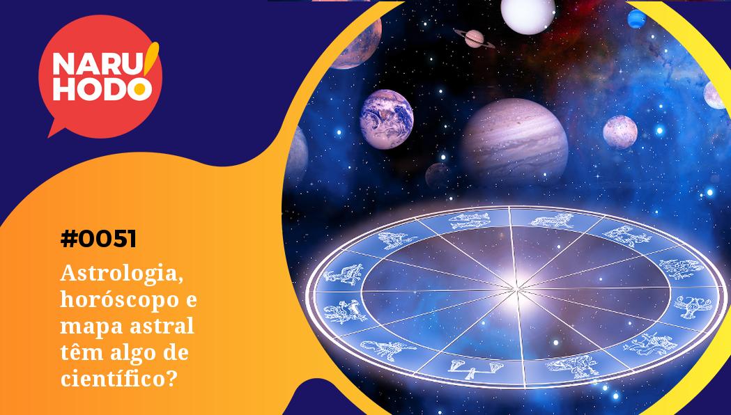 Capa - Astrologia, horóscopo e mapa astral têm algo de científico?