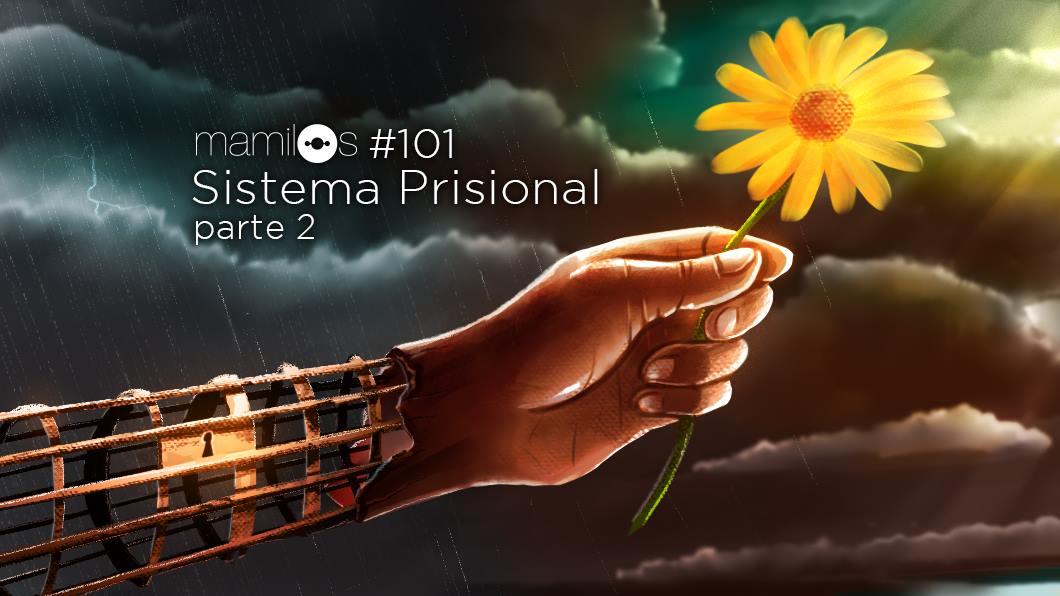 Capa - Sistema Prisional • Parte 2