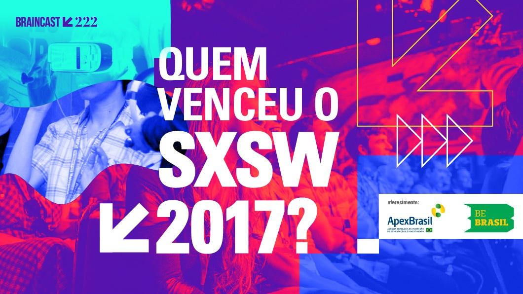 Capa - Quem venceu o SXSW 2017?