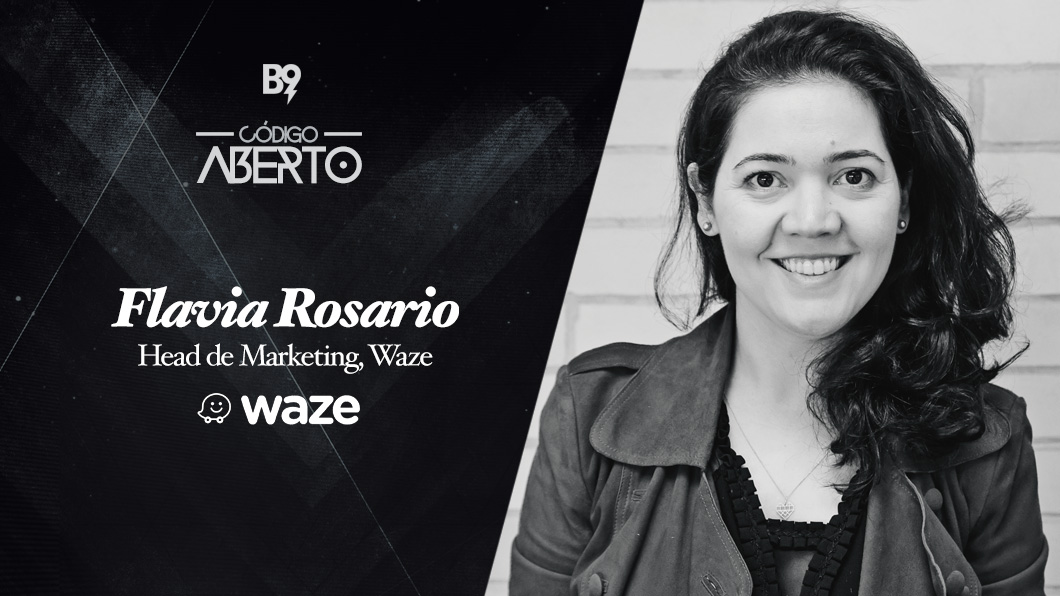 Capa - Flavia Rosario, Head de Marketing, Waze