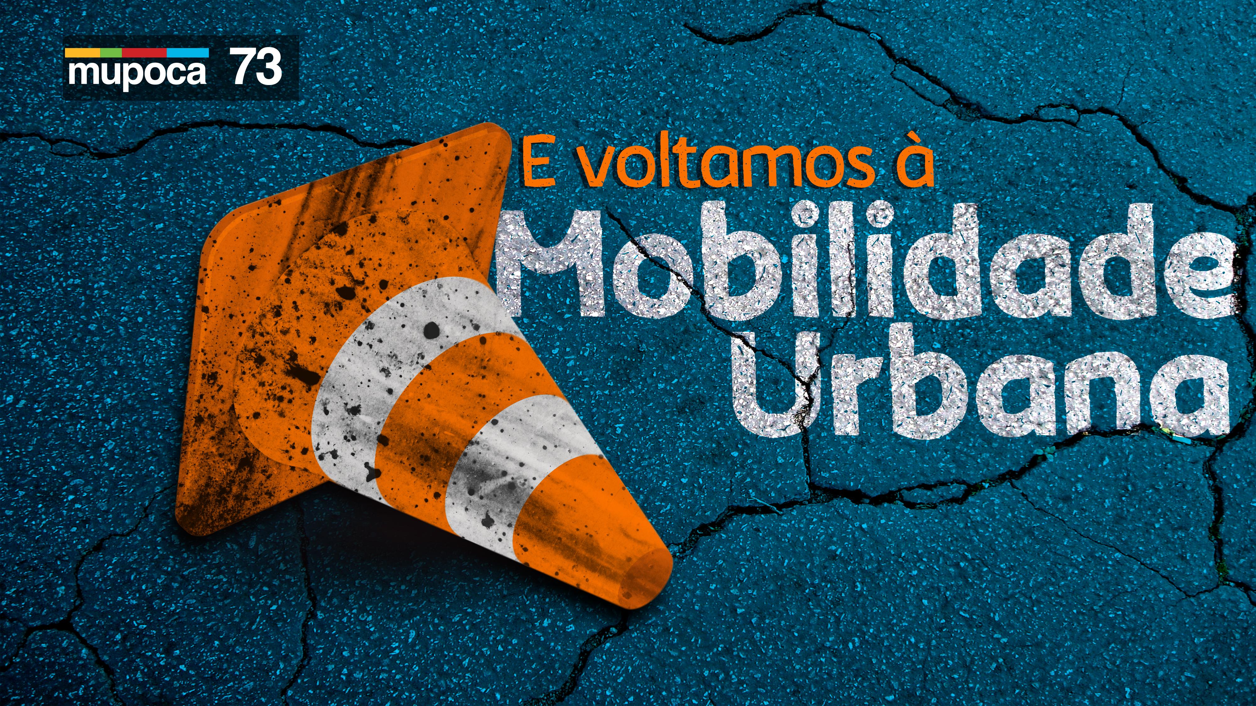 Mupoca #073 – E voltamos à mobilidade urbana