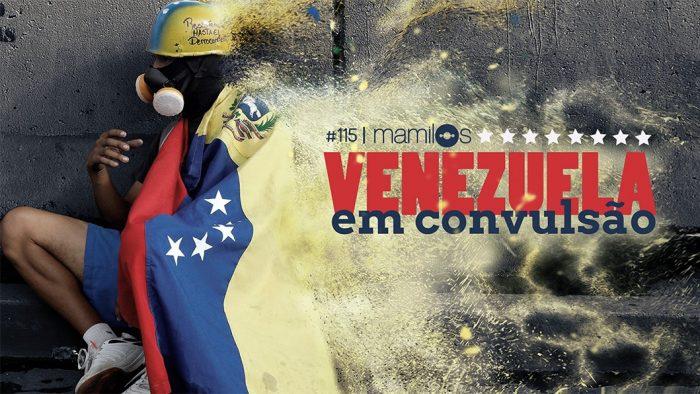 Transcrição – Mamilos 115: Venezuela em convulsão