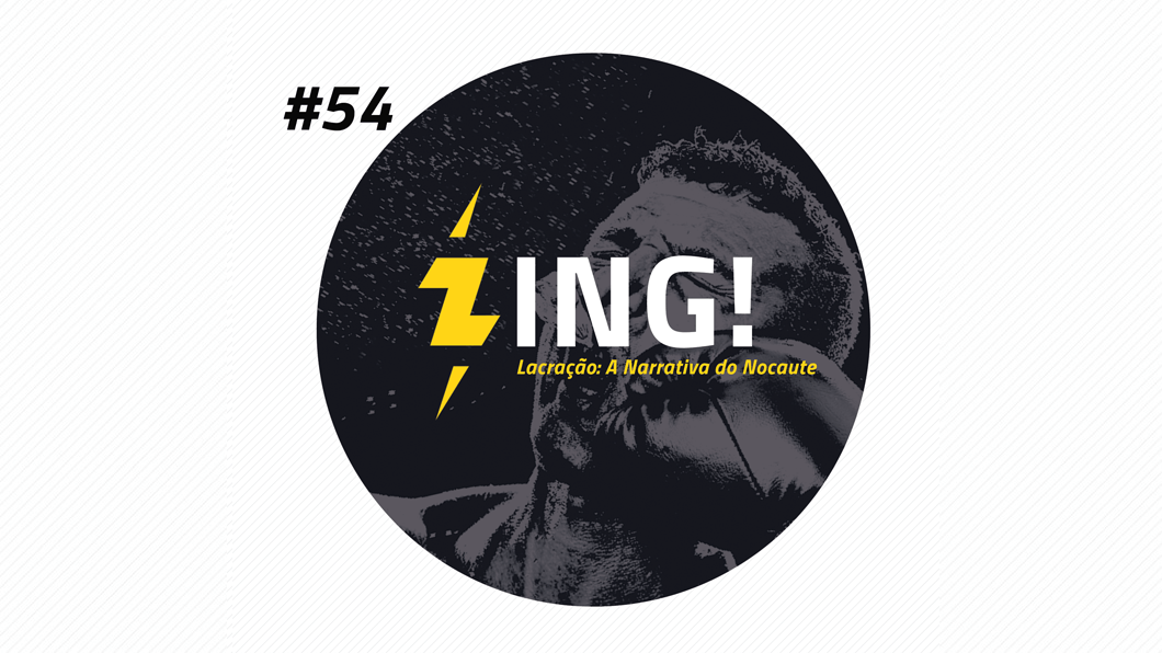 Zing! 54 – Lacração: A Narrativa do Nocaute