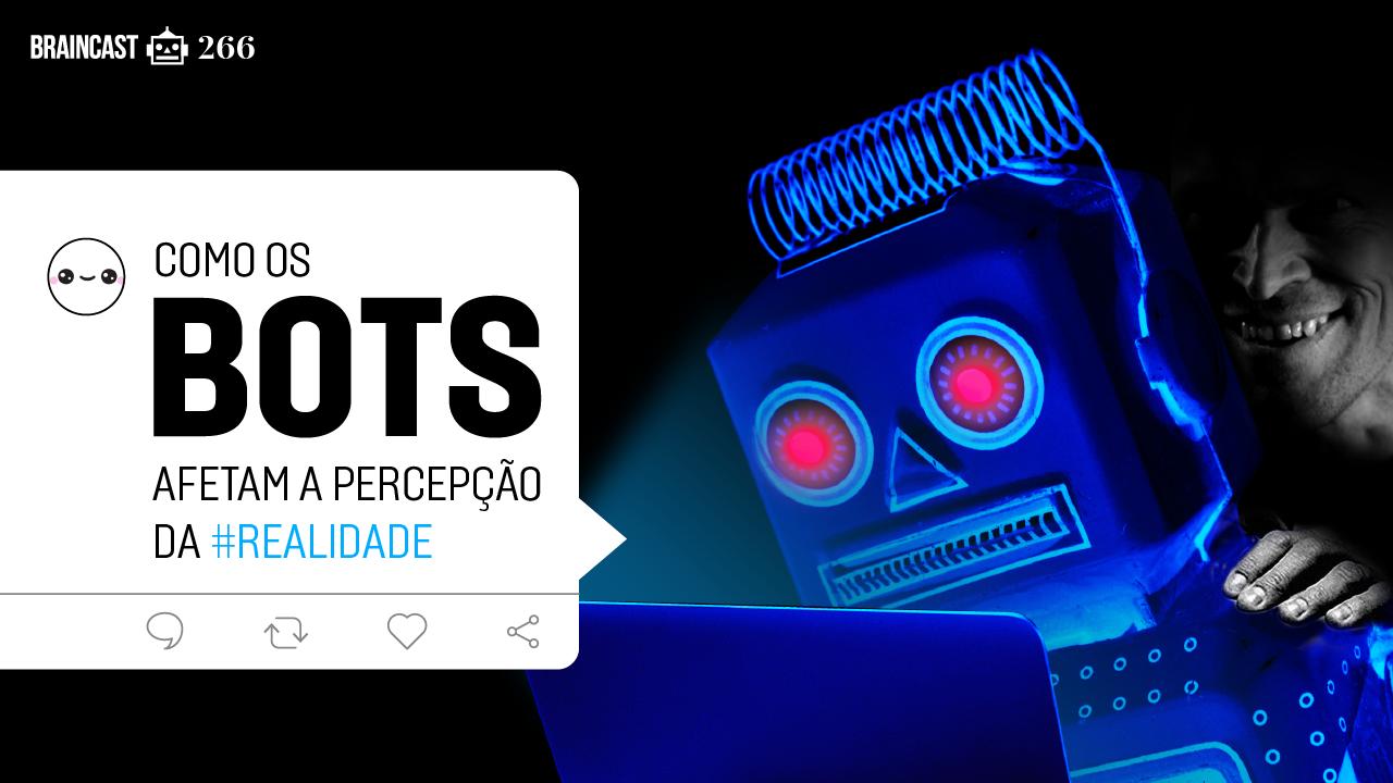 Capa - Como os bots afetam a percepção da realidade