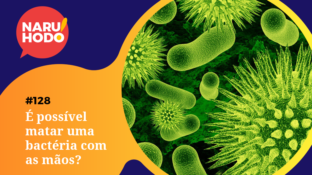 Capa - possível matar uma bactéria com as mãos?