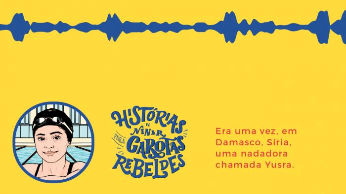 Histórias de Ninar para Garotas Rebeldes: Yusra Mardini, lido por Poliana Okimoto