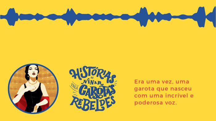 Histórias de Ninar para Garotas Rebeldes: Maria Callas, lida por Daniela Mercury