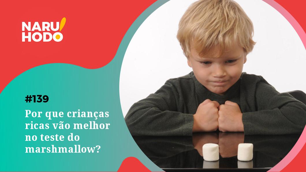 Capa - Por que crianças ricas vão melhor no teste do marshmallow?