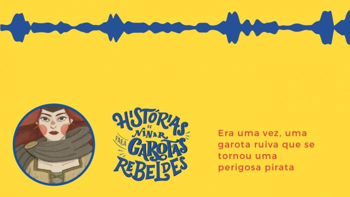 Histórias de Ninar para Garotas Rebeldes: Grace O'Malley, lida por Jout Jout