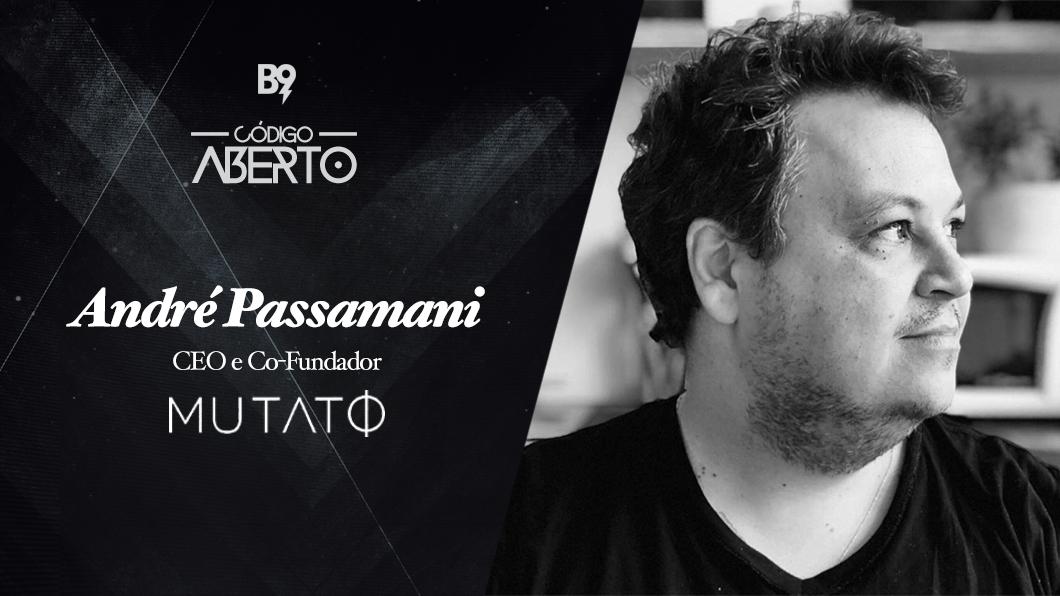 Código Aberto – Andre Passamani, co-CEO e fundador, Mutato