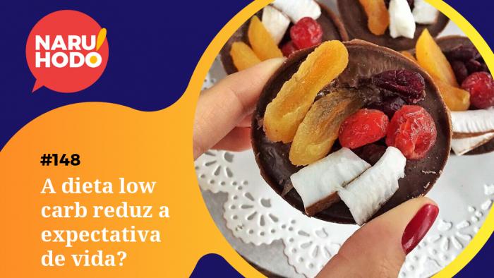 Naruhodo #148 – A dieta low carb reduz a expectativa de vida?
