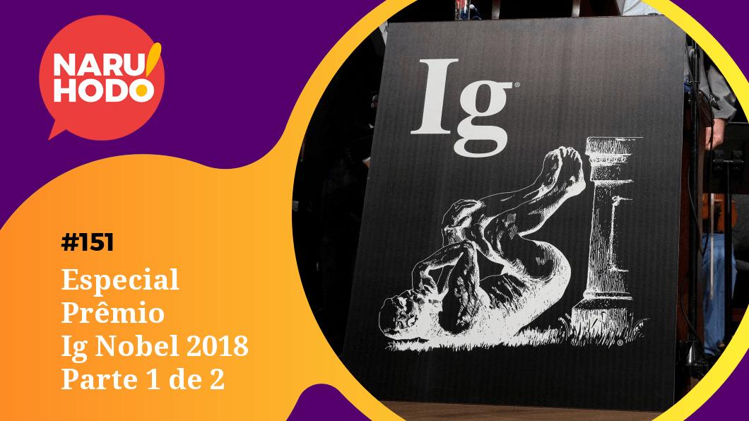 Capa - Especial Prêmio Ig Nobel 2018 - Parte 1 de 2