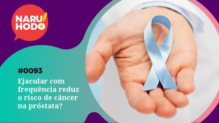 REPOST: Naruhodo #93 – Ejacular com frequência reduz o risco de câncer na próstata?