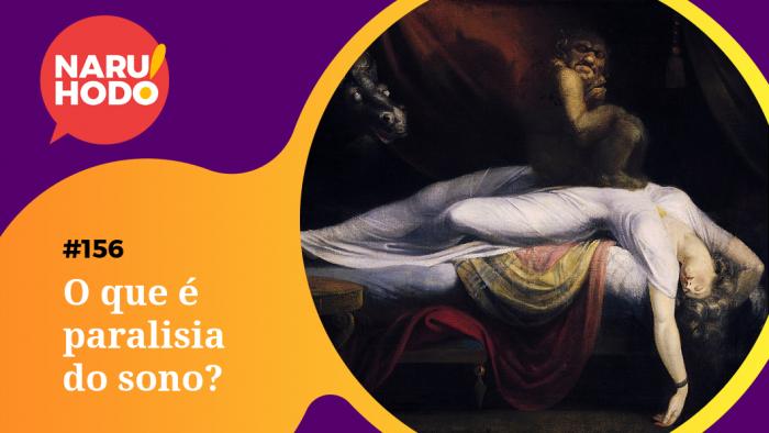 Naruhodo #156 – O que é paralisia do sono?