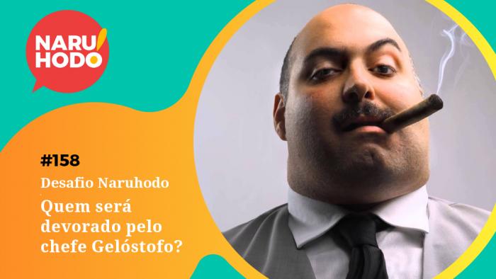Naruhodo #158 – Desafio Naruhodo: Quem será devorado pelo chefe Gelóstofo?