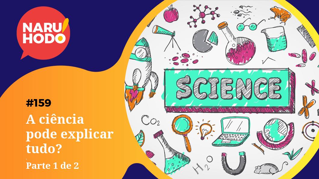 Capa - A ciência consegue explicar tudo? - Parte 1 de 2