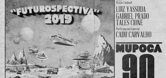 Mupoca 90 - Futurospectiva 2019