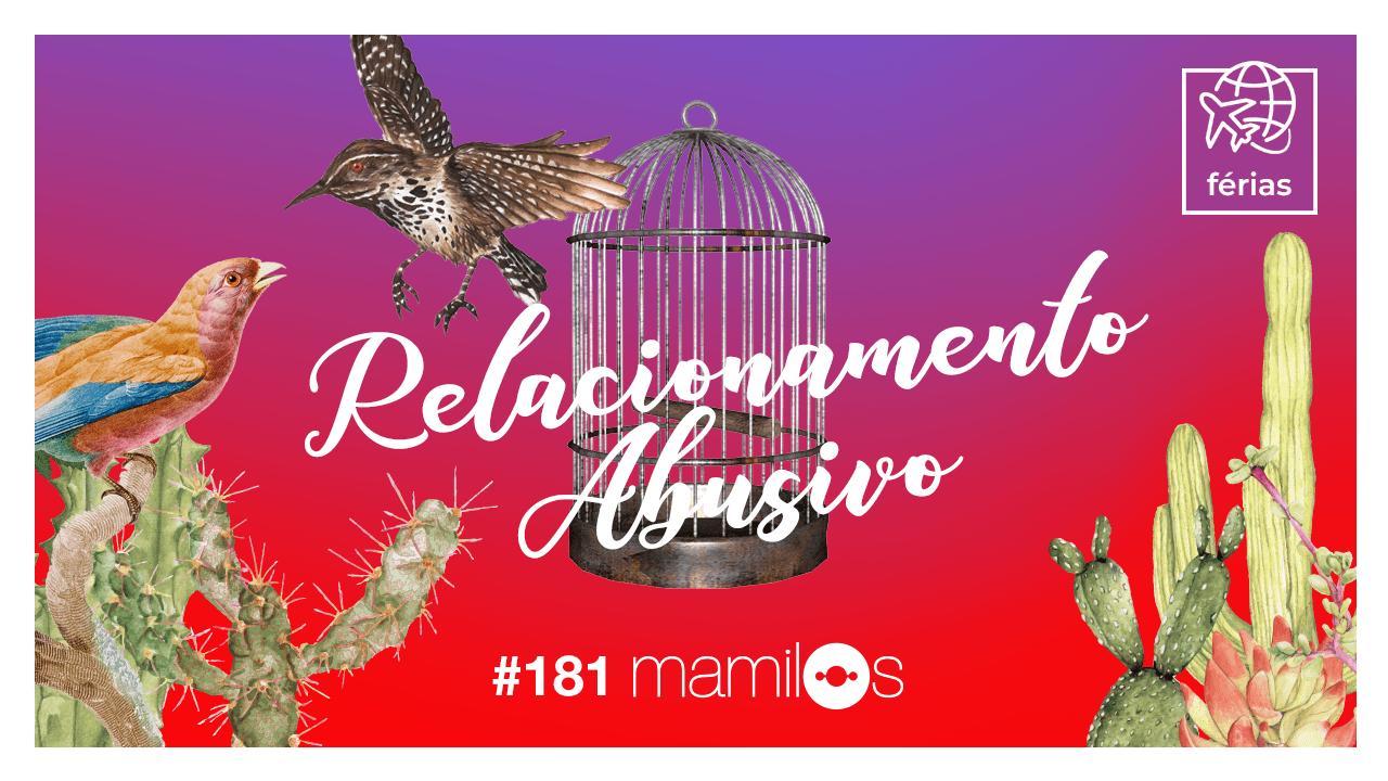 Mamilos 181 – Relacionamento Abusivo