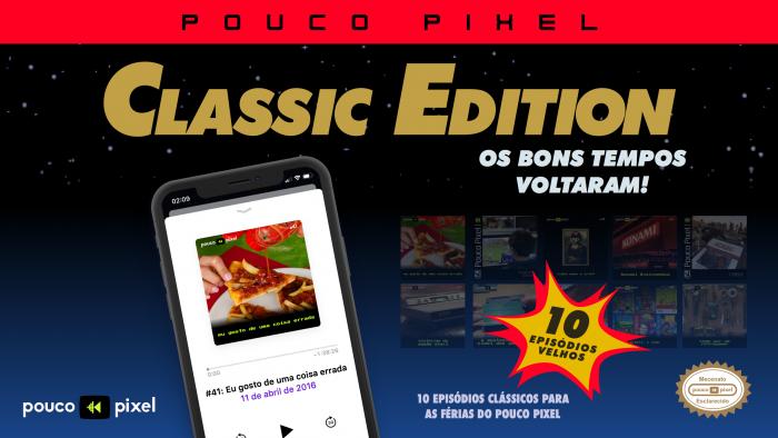 Pouco Pixel Classic Edition 1 – Eu gosto de uma coisa errada
