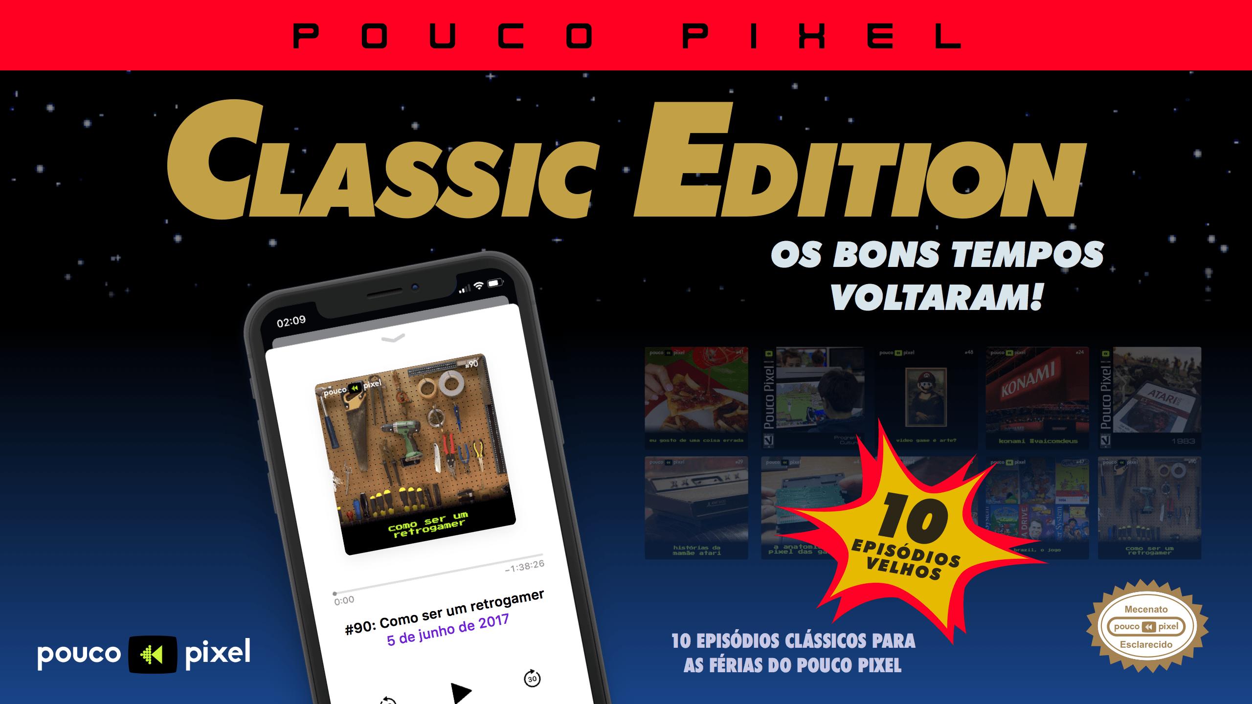 Pouco Pixel Classic Edition 10 – Como ser um retrogamer