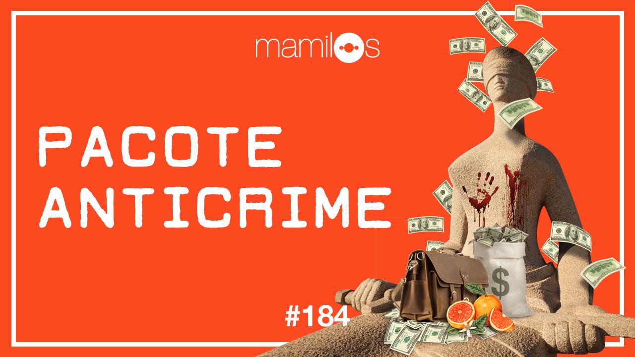 Mamilos 184 – Pacote Anticrime
