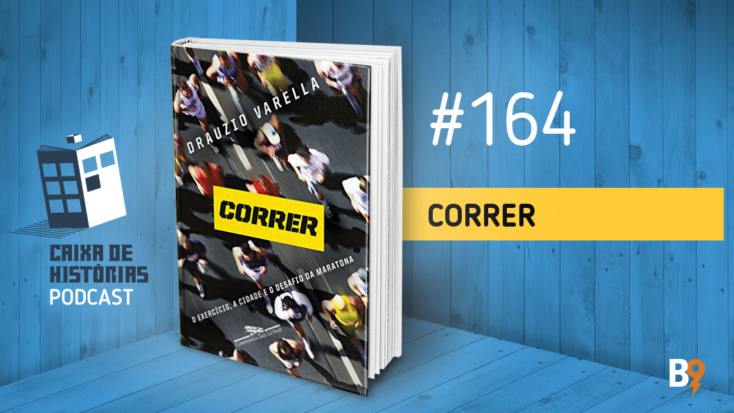 Caixa de Histórias 164 – Correr