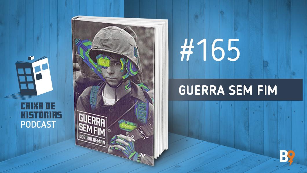 Caixa de Histórias 165 – Guerra sem fim