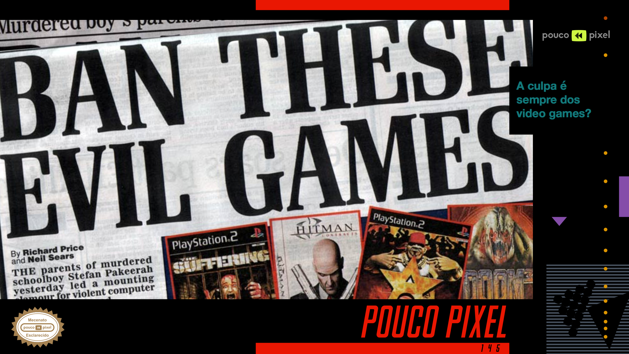 Pouco Pixel 145 – A culpa é sempre dos video games?
