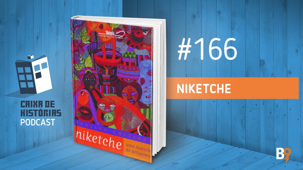 Caixa de Histórias 166 – Niketche