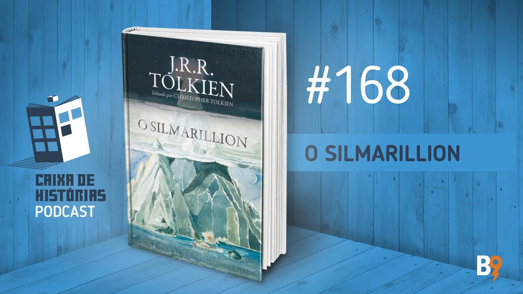 Caixa de Histórias 168 – O Silmarillion