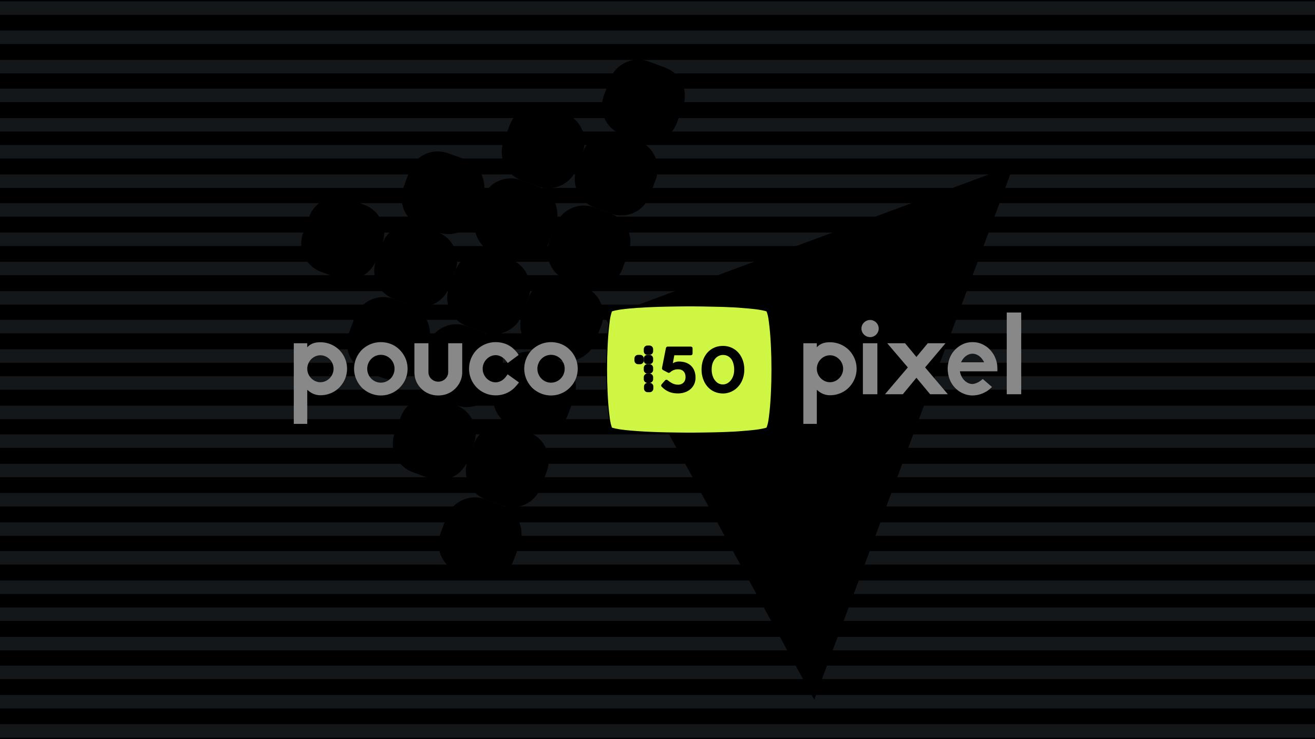 Pouco Pixel 150
