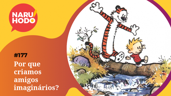 Naruhodo #177 – Por que criamos amigos imaginários?